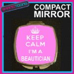 KEEP CALM I'M A BEAUTICIAN COMPACT LADIES METAL HANDBAG GIFT MIRROR
